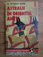 W. Raymond Drake - Astralii in Orientul Antic