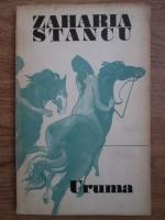 Zaharia Stancu - Uruma