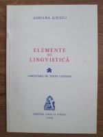 Anticariat: Adriana Iliescu - Elemente de lingvistica
