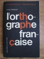 Andre Porquet - L ortographe francaise