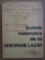Axente Creanga - Scrierile matematice ale lui Gheorghe Lazar