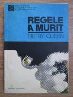Anticariat: Ellery Queen - Regele a murit