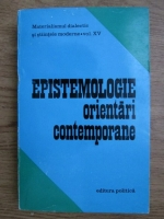 Anticariat: Epistemologie. Orientari contemporane
