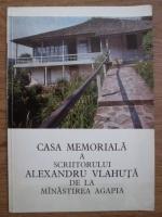 Eustochia Ciucanu - Casa memoriala a scriitorului Alexandru Vlahuta de la Manastirea Agapia