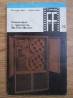 Gheorghe Radu, Rodica Radu - Conservarea si regenerarea dia-foto-filmelor alb-negru si color