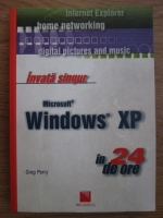 Anticariat: Greg Perry - Invata singur Microsoft Windows XP in 24 de ore