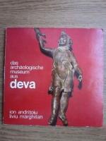 Ion Andritoiu, Liviu Marghitan - Das archaologische museum aus Deva