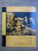Anticariat: Ion Miclea - Goga la Ciucea