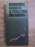 Ion Popescu Puturi - Regimurile fasciste din Europa (volumul 1)