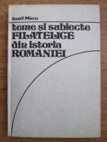 Iosif Micu - Teme si subiecte filatelice din istoria Romaniei