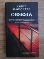 Karin Slaughter - Obsesia