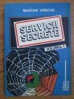Anticariat: Marian Ureche - Servicii secrete (volumul 1)