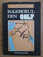 Anticariat: Razboiul din golf. Studiu politico-militar