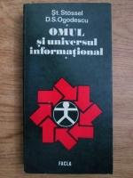 Anticariat: St. Stossel, Simion Doru Ogodescu - Omul si universul informational