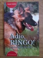 Traian Tandin - Adio, Ringo! Povestea celebrului caine politist