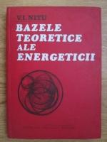 Anticariat: V. Nitu - Bazele teoretice ale energeticii