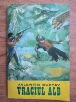 Anticariat: Valentin Gustav - Vraciul alb. Inca o peripetie a unchiului Ted