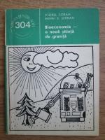 Anticariat: Viorel Soran, Mihai E. Serban - Bioeconomia, o noua stiinta de granita