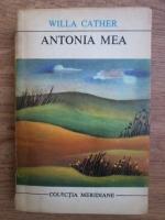 Anticariat: Willa Cather - Antonia mea