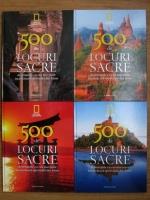 Anticariat: 500 de locuri sacre. Destinatiile cu cea mai mare incarcatura spirituala (4 volume)