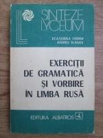 Andrei Ivanov, Ecaterina Fodor - Exercitii de gramatica si vorbire in limba rusa