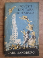Anticariat: Carl Sandburg - Povesti din tara Rutabaga