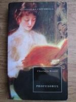 Charlotte Bronte - Profesorul