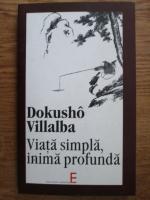Anticariat: Dokusho Villalba - Viata simpla, inima profunda