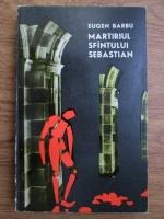 Anticariat: Eugen Barbu - Martiriul Sfantului Sebastian