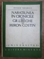 Anticariat: Eugen Negrici - Naratiunea in cronicile lui Gh. Ureche si Miron Costin