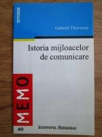 Gabriel Thoveron - Istoria mijloacelor de comunicare