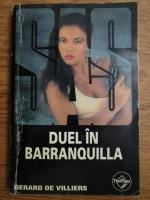 Anticariat: Gerard de Villiers - Duel in Barranquilla