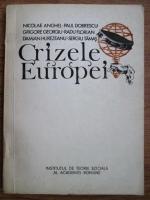 Anticariat: Grigore Georgiu, Nicolae Anghel, Paul Dobrescu - Crizele Europei