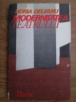 Horia Deleanu - Modernitatea teatrului