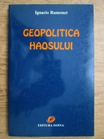 Anticariat: Ignacio Ramonet - Geopolitica haosului