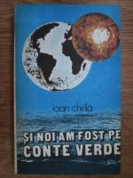 Ioan Chirila - Si noi am fost pe Conte Verde