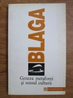 Anticariat: Lucian Blaga - Geneza metaforei si sensul culturii