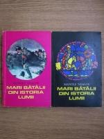 Manole Neagoe - Mari batalii din istoria lumii (2 volume)