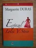 Marguerite Duras - Extazul Lolei V. Stein