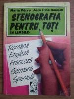 Anticariat: Maria Parvu, Anca Irina Ionescu - Stenografia pentru toti in limbile romana, franceza, enegleza germana si spaniola