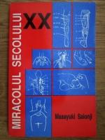 Anticariat: Masayuki Saionji - Miracolul secolului XX sau terapia de indreptare a coxalelor prin masaj si presopunctura