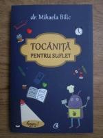 Anticariat: Mihaela Bilic - Tocanita pentru suflet