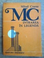 Mihail Crama - Intrarea in legenda