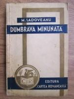 Anticariat: Mihail Sadoveanu - Dumbrava minunata (1942)