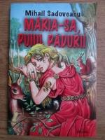 Anticariat: Mihail Sadoveanu - Maria sa puiul padurii