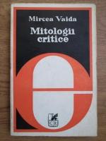 Mircea Vaida - Mitologii critice