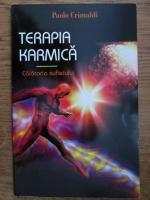 Paolo Crimaldi - Terapia karmica, calatoria sufletului