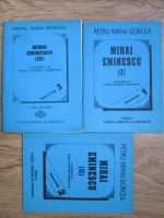 Petru Mihai Gorcea - Mihai Eminescu, culegere de texte literare comentate (3 volume)