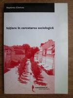 Anticariat: Septimiu Chelcea - Initiere in cercetarea sociologica