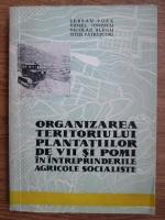 Serban Popa, Viorel Ionescu, Nicolae Blegu, Titus Patrascoiu - Organizarea teritoriului plantatiilor de sii si pomi in intreprinderile agricole socialiste